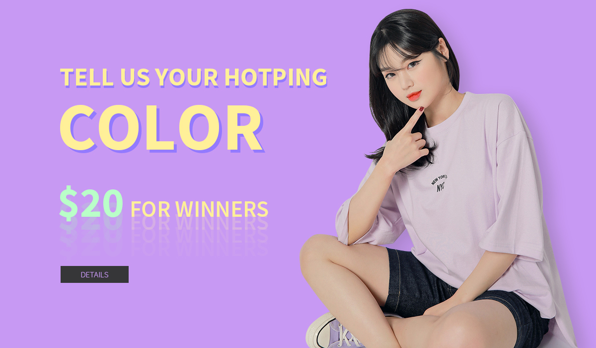 TELL US YOUR HOTPING COLOR